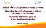 Tư vấn pháp luật về bóc lột sức lao động và xâm hại tình dục tại Bến Tre
